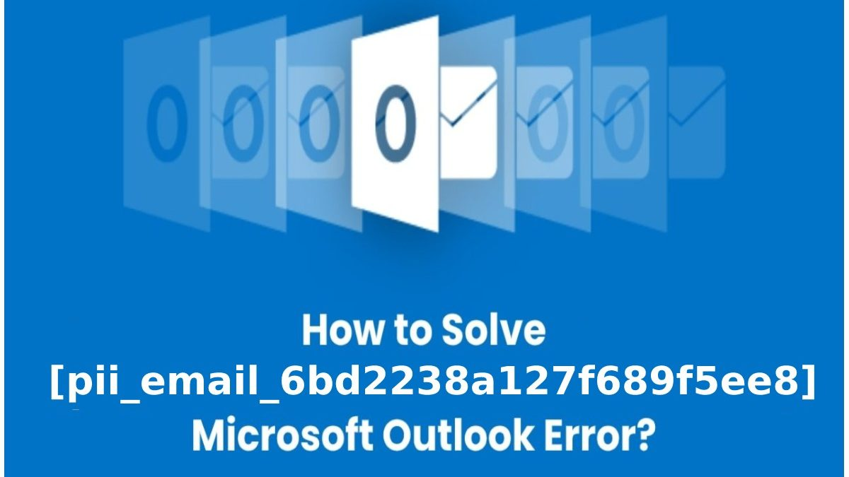 How to Solve [pii_email_6bd2238a127f689f5ee8] Error?