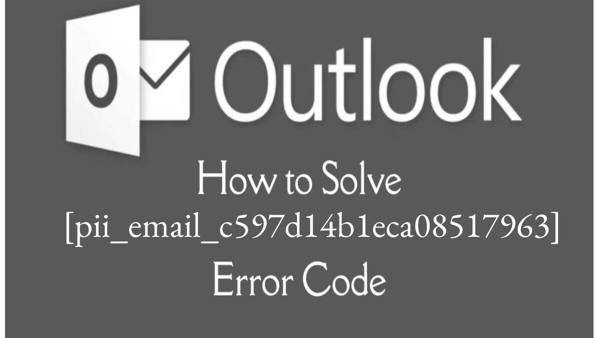 [pii_email_c597d14b1eca08517963] Error Code Solved